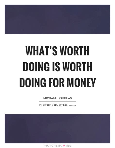 Whats It All Worth Quotes