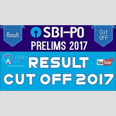 Sbi Po Result 2017  Discussion On Sbi Po Pre Result & Cut Off 2017 Youtube