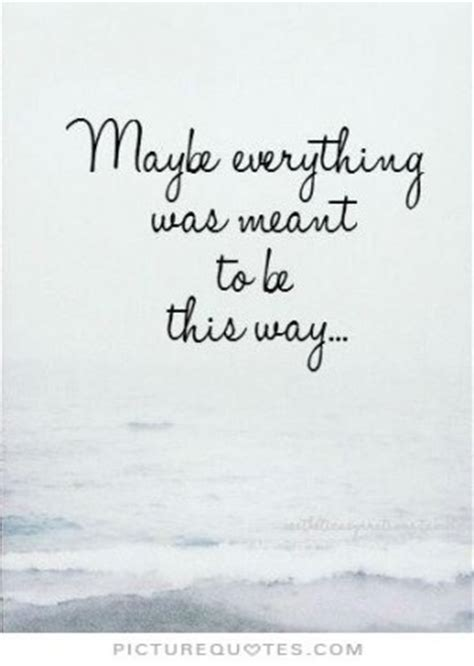 If Were Not Meant To Be Quotes