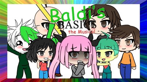 baldis basics  musical gachaverse  video youtube