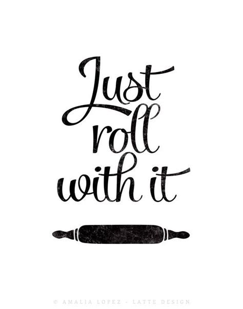 just roll with it print black and white kitchen print latte design