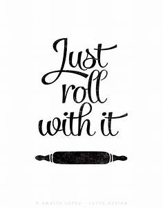 Just roll with it print Black and white kitchen print
