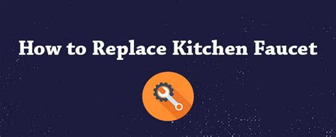 how to change a kitchen sink faucet how to replace a kitchen faucet 9310