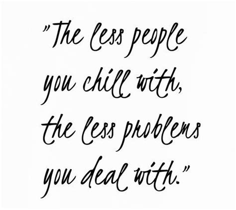 less friends less problems quotes