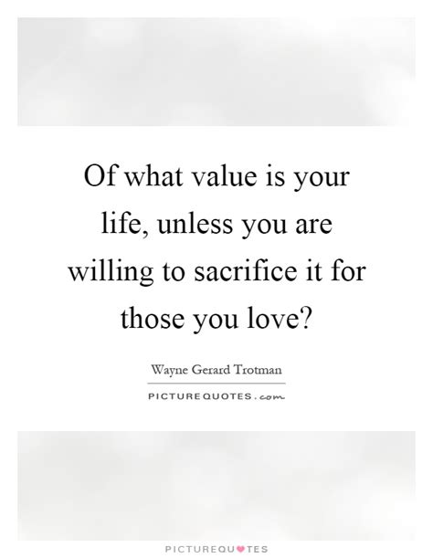 Willing To Sacrifice For Love Quotes
