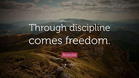 aristotle quote  discipline  freedom