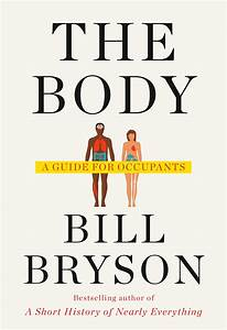 The Body A Guide For Occupants By Bill Bryson Anatomy
