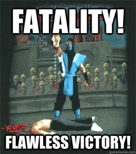 Victory Meme Face - fatality flawless victory fatality quickmeme