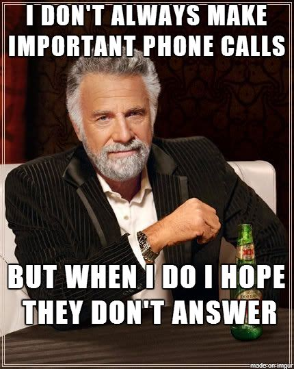 Phone Call Meme - when making phone calls at work meme guy
