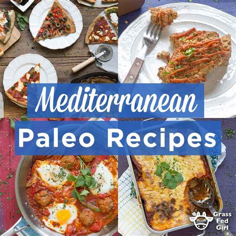 cuisine paleo paleo mediterranean diet recipes grass fed