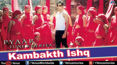 kambakth ishq hd full video song pyaar tune kya kiya