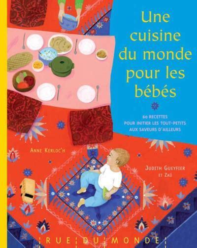 les cuisines du monde joli livre quot une cuisine du monde pour les bébés quot pour