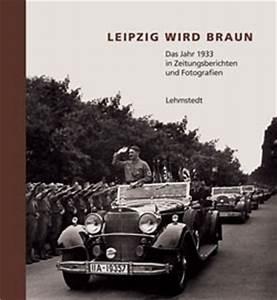 Konifere Wird Braun : mark lehmstedt leipzig wird braun das jahr 1933 in ~ Lizthompson.info Haus und Dekorationen
