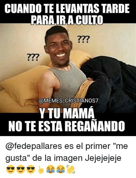 Memes De Mamas - cuando televantastarde parairaculo cristianos7 y tu mama note estareganando es el primer me