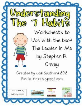 The worksheet is an assortment of 4 intriguing pursuits that will the worksheets are offered in developmentally appropriate versions for kids of different ages. Teaching the 7 Habits of Highly Effective People - Free worksheets | 7 Habits/Leader in Me ...
