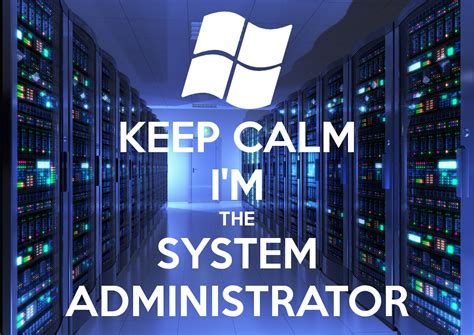 Keep Calm I'm The System Administrator Poster