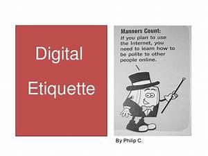 Digital Etiquette Digital Etiquette
