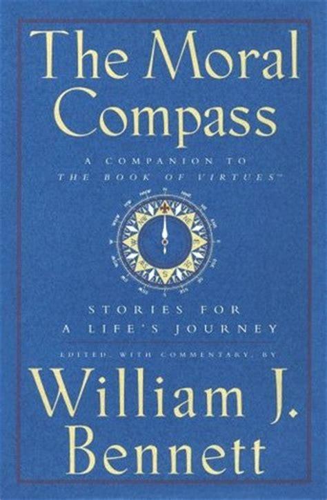 moral compass stories   lifes journey  william  bennett