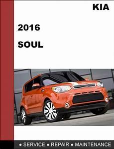 Kia Soul 2016 Oem Factory Service Repair Workshop Manual
