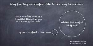 Why feeling uncomfortable is the key to success ...