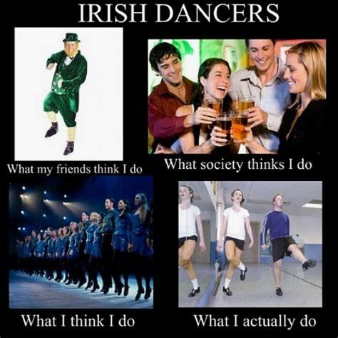 Funny Irish Memes - 17 best images about irish dance memes on pinterest irish dance irish festival and dancers