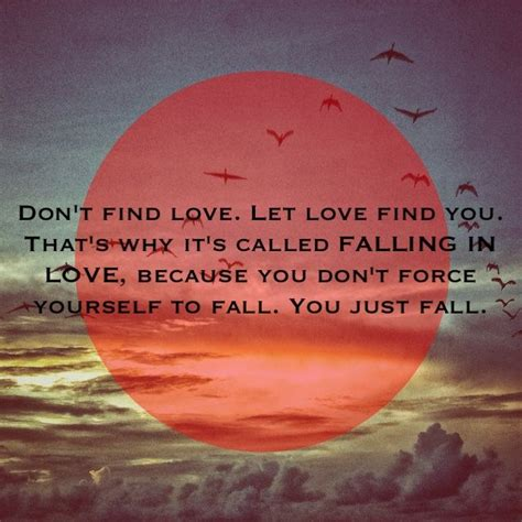 Falling In Love Memes - dont force relationship quotes quotesgram