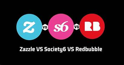Society6 Zazzle Redbubble Vs