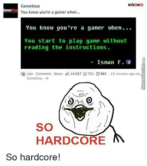 So Hardcore Meme - 25 best memes about so hardcore so hardcore memes