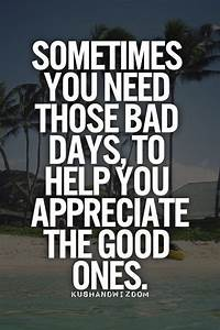 Quote: Sometime... Good Bad Day Quotes