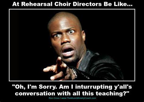 Choir Memes - choir directors be like music ministry church memes pinterest choir choir memes and