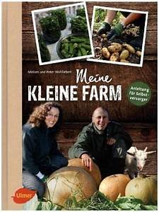 Meine Kleine Farm : meine kleine farm von miriam wohlleben peter wohlleben ~ Watch28wear.com Haus und Dekorationen