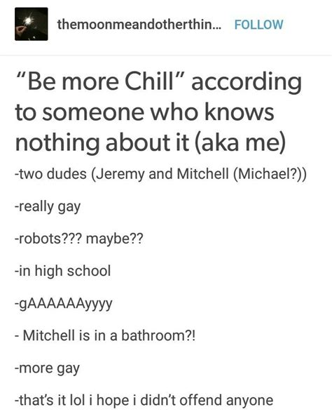 Be More Chill Memes - 237 best be more chill images on pinterest musical theatre be more chill and dear evan hansen