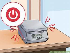 How To Use A Centrifuge  14 Steps  With Pictures