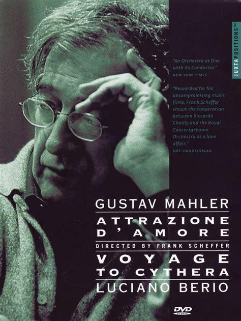 Gustav Mahler Attrazione D'amore Mit Riccardo Chailly