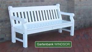 Gartenbank Holz Weiß : englische gartenbank windsor hartholz weiss 25 jahre garantie youtube ~ A.2002-acura-tl-radio.info Haus und Dekorationen