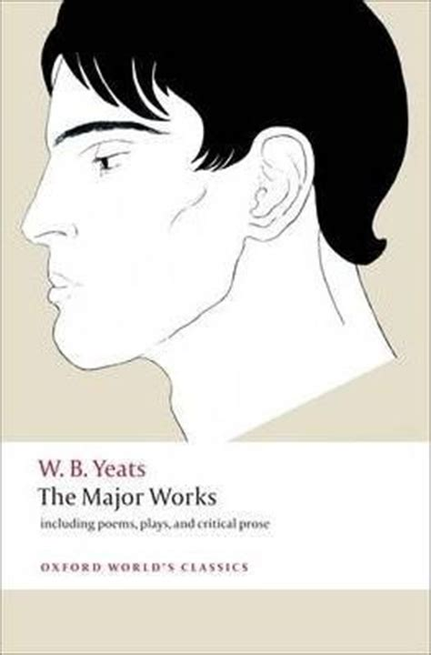 the major works the major works w b yeats 9780199537495