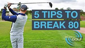 Golf 4 Schlosssatz : 5 golf tips to break 80 youtube ~ Jslefanu.com Haus und Dekorationen