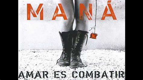 ManÁ Somos Mar Y Arena (amar Es Combatir)