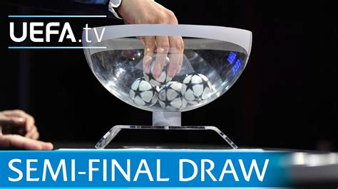 uefa champions league semi final draw youtube
