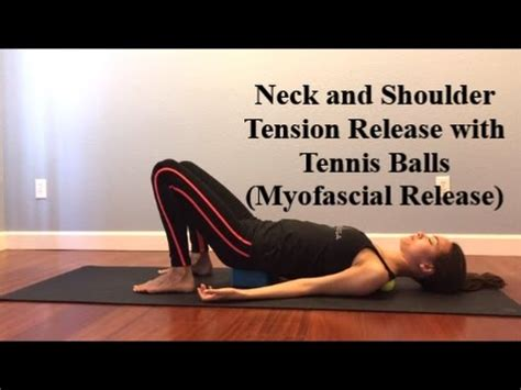how to release neck shoulder tension w tennis balls