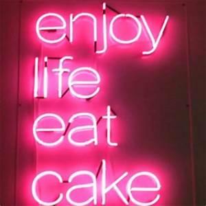 Enjoy life eat cake cakemonkeyla