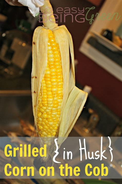 how do you grill corn on the cob grilled corn on cob in husk the best way to cook fresh corn on cob