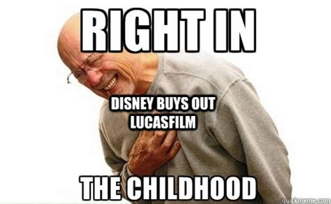 Right In The Childhood Meme - disney buys out lucasfilm misc quickmeme