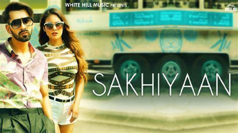 Download Song Sakhiyan By Maninder Batth Mr Jatt Archives