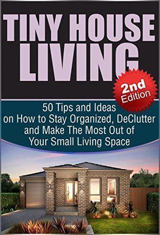 tiny house living  edition  tips  ideas