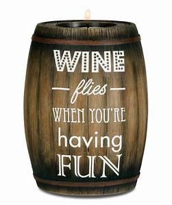 'Wine Flies... Wine Barrels Quotes