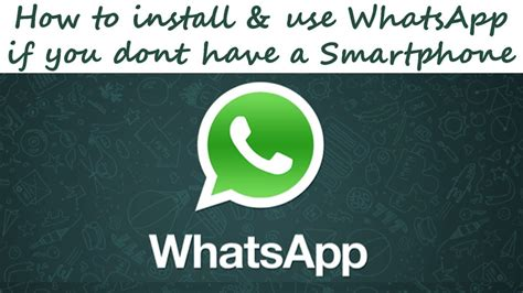 how to install use whatsapp if you dont a smartphone on pc windows without bluestacks