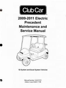2009 2011 club car electric precedent service manual With club car manual