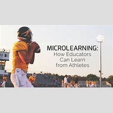 Microlearning How Educators Can Learn From Athletes » Mlevel