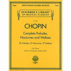 Frederic Chopin  Complete Preludes  Nocturnes And Waltzes  Updated Edition  - Piano Noter